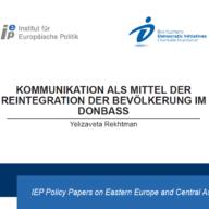 Rekhtman - Kommunikation als Mittel der Reintegration der Bevölkerung im Donbass - Institut für Europäische Politik